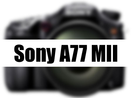 Sony-A77-MII-COming