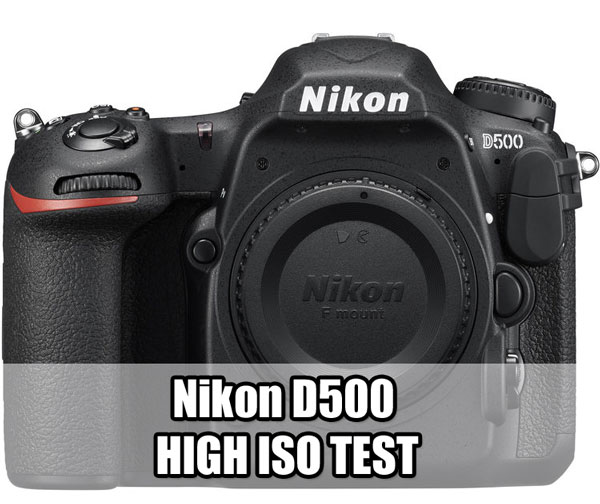 Nikon D500 High ISO Test
