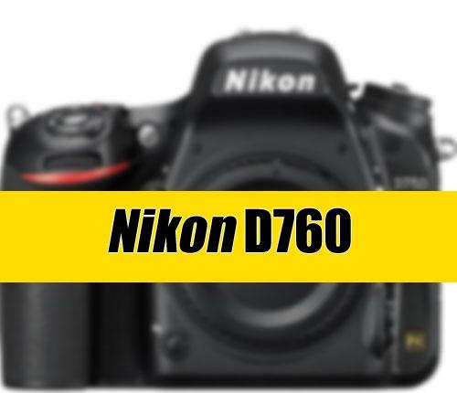 Nikon D760 Coming Soon