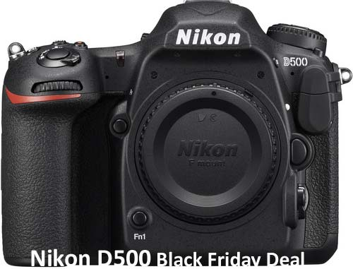 Nikon D500 Black Friday Deal 2016