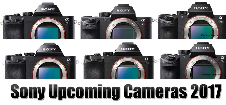 Sony upcoming Cameras
