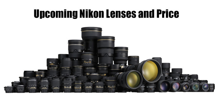 upcoming Nikon lenses and price image