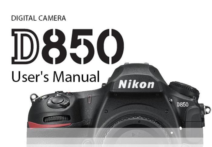 Nikon D850 User Manual