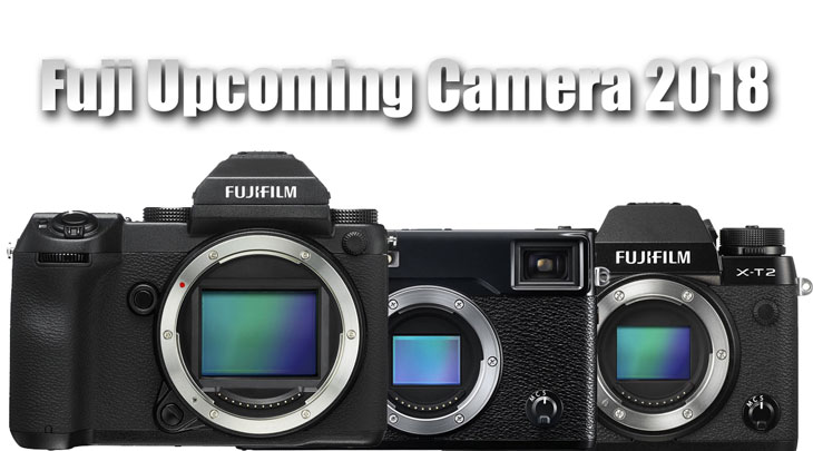Fuji upcoming camera 2018