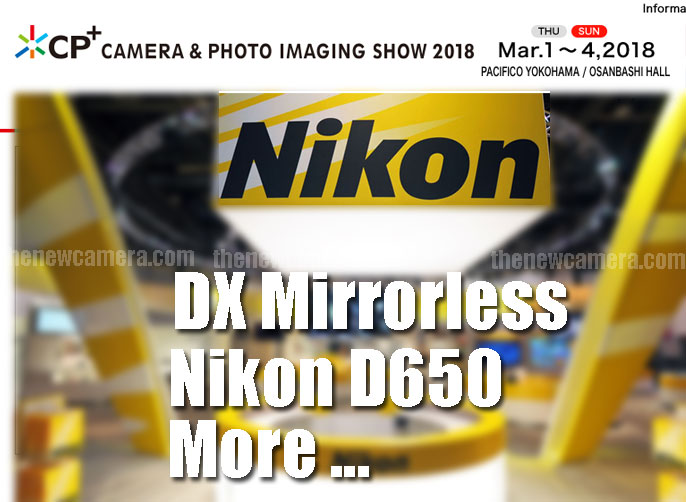 Nikon Mirrorless Coming at CP+ 2018 Show and more... « NEW CAMERA
