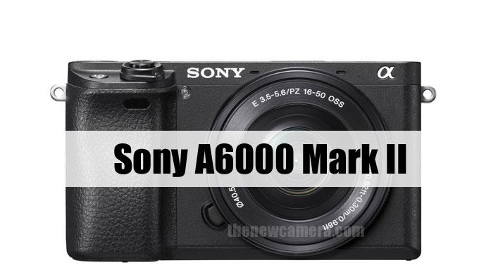 Sony A6000 Mark II camera