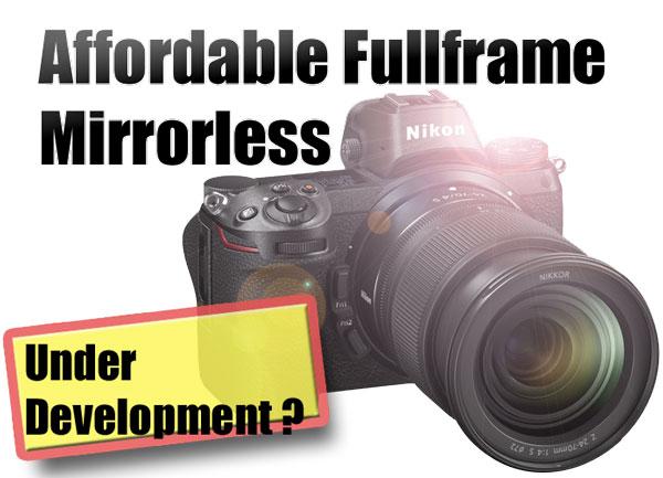 Nikon Affordable FUllframe Mirrorless