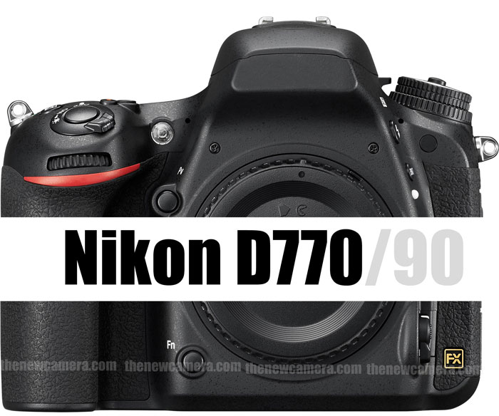 Nikon D770 OR D790 Coming, Updated Core Specification « NEW
