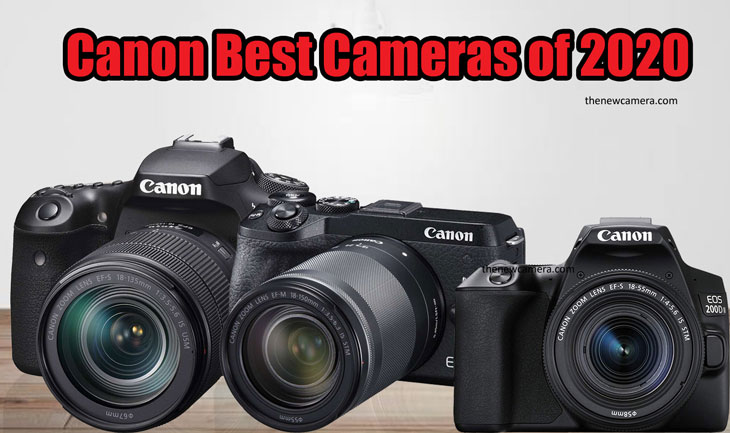 Canon Best Cameras Of 2020 New Camera